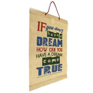 Wise Words If You Don't Have a Dream Wise Words Jute Scrolls